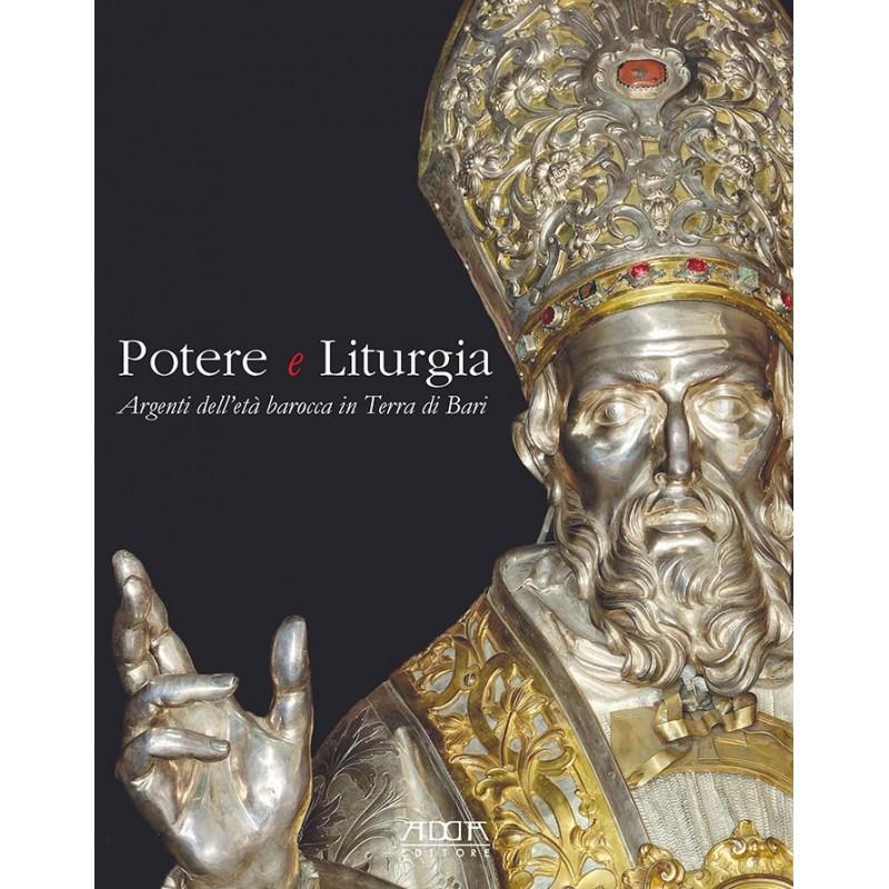 Potere e Liturgia. Argenti dell'età barocca in Terra di Bari