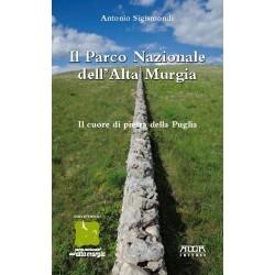 Il Parco Nazionale dell'Alta Murgia. Il cuore di pietra della Puglia