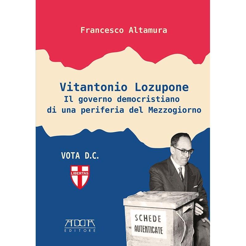 Vitantonio Lozupone. Il governo democristiano di una periferia del Mezzogiorno