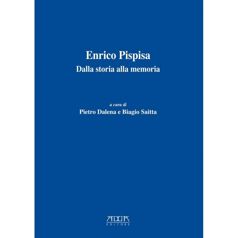 Enrico Pispisa. Dalla storia alla memoria