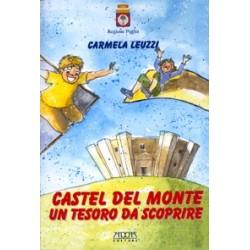 Castel del Monte. Un tesoro da scoprire