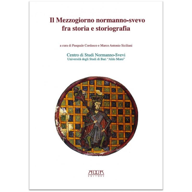Il Mezzogiorno normanno-svevo fra storia e storiografia