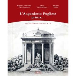 L'Acquedotto Pugliese prima… dall'Unità d'Italia alla nascita dell'E.A.A.P.