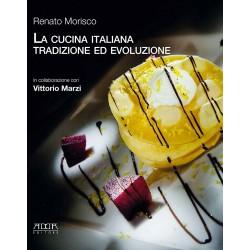 La cucina italiana. Tradizione ed evoluzione