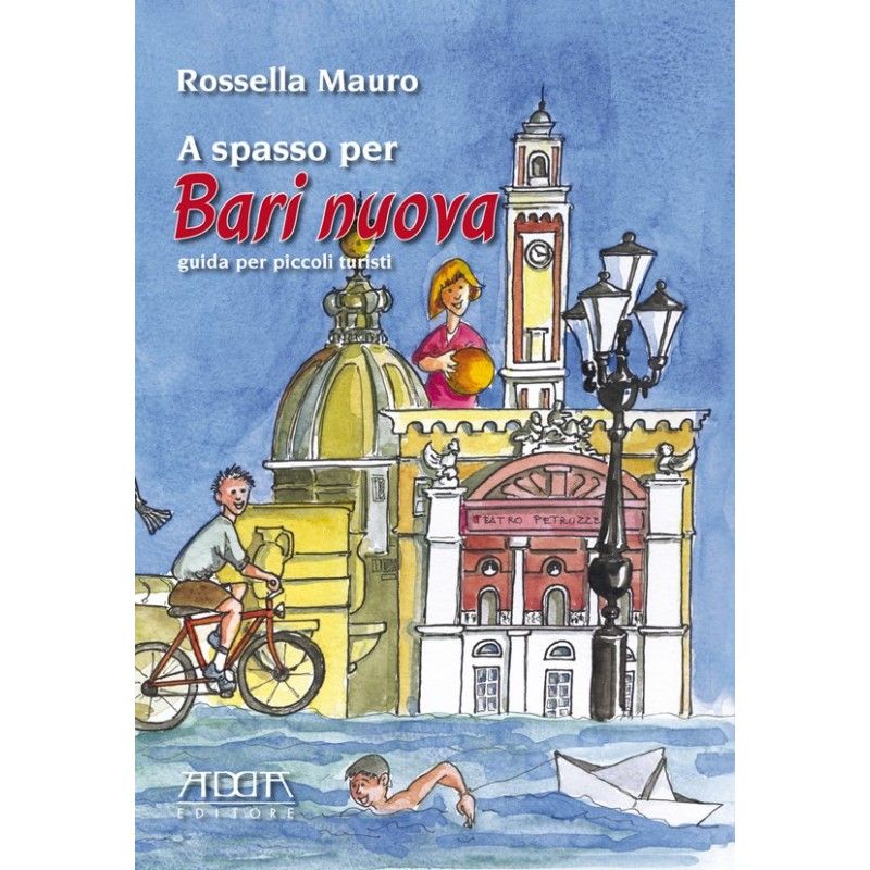 A spasso per Bari nuova. Guida per piccoli turisti