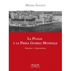 La Puglia e la Prima Guerra Mondiale. Strutture e infrastrutture