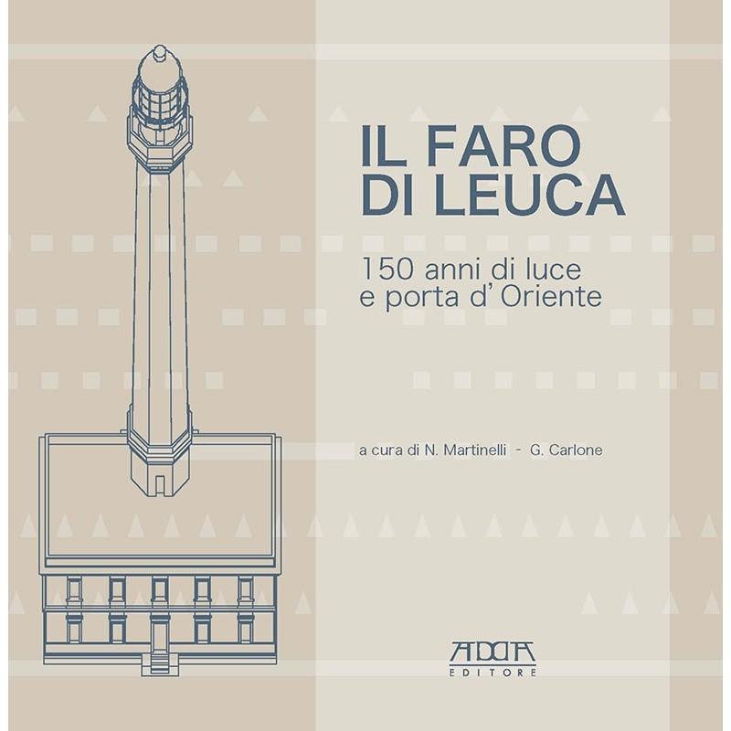 Il faro di Leuca. 150 anni di luce e porta d'Oriente