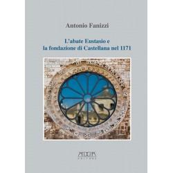 L'abate Eustasio e la fondazione di Castellana nel 1171