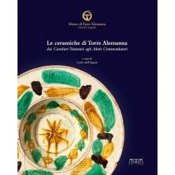Le ceramiche di Torre Alemanna dai Cavalieri Teutonici agli Abati Commendatari