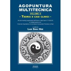 Agopuntura multitecnica. Teoria e casi clinici. Vol. II