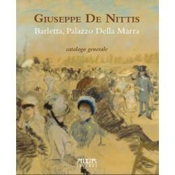 Giuseppe De Nittis - Barletta, Palazzo Della Marra. Catalogo generale