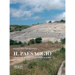Il paesaggio storia, restauro, riqualificazione.