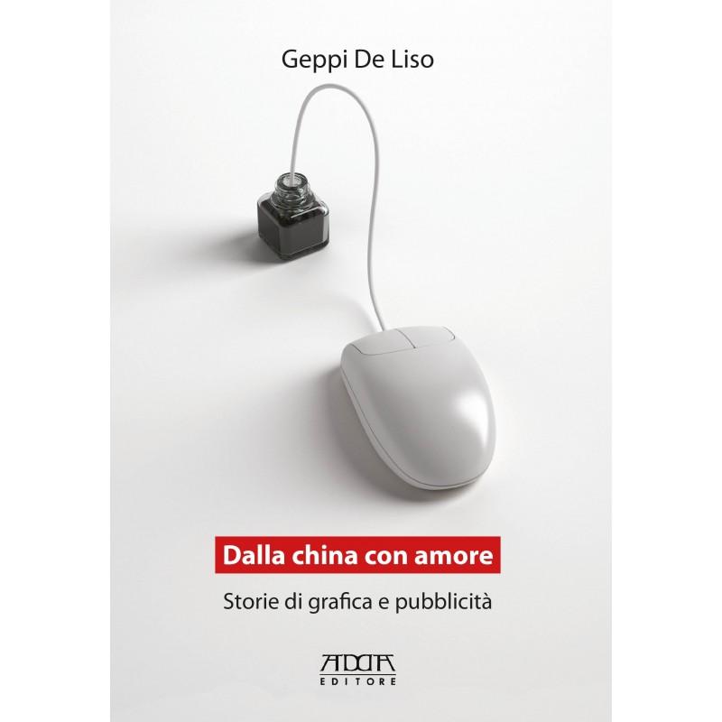 Dalla china con amore. Storie di grafica e pubblicità