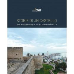 Storie di un castello. Museo Archeologico Nazionale della Daunia