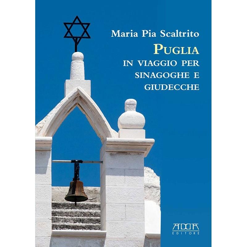 Puglia. In viaggio per sinagoghe e giudecche
