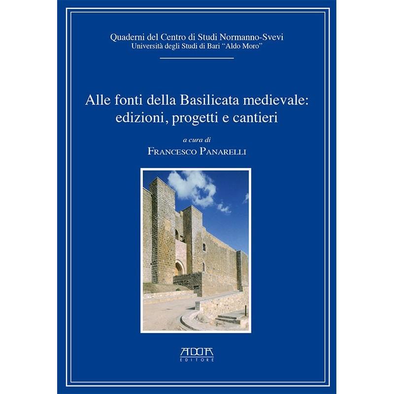 Alle fonti della Basilicata medievale: edizioni, progetti, cantieri