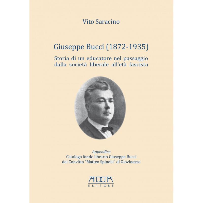 Giuseppe Bucci (1872-1935). Storia di un educatore nel passaggio dalla società liberale all'età fascista