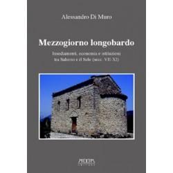 Mezzogiorno longobardo. Insediamenti, economia e istituzioni tra Salerno e il Sele (secc. VII-XI)