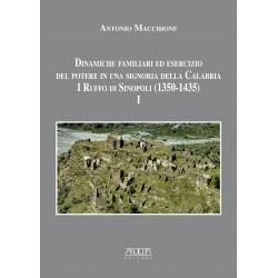 Dinamiche familiari ed esercizio del potere in una signoria della Calabria. I Ruffo di Sinopoli (1350-1435) – I vol.
