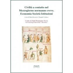 Civiltà a contatto nel Mezzogiorno normanno svevo. Economia Società Istituzioni