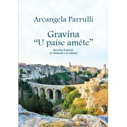 "Gravìna ""U paìse amête"". Raccolta di poesie in vernacolo e in italiano"