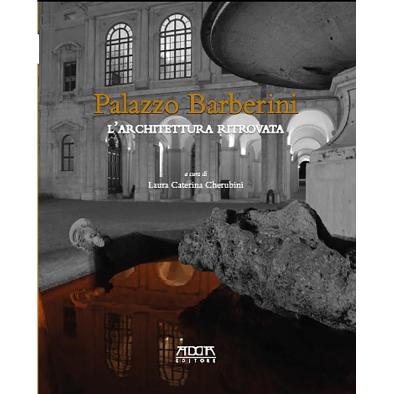 Palazzo Barberini. L'architettura ritrovata