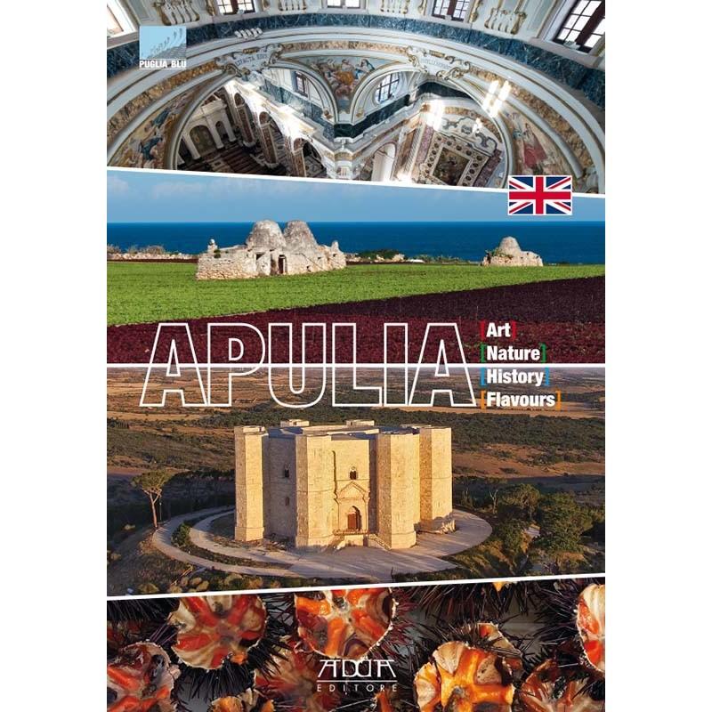 Apulia. Art Nature History Flavours