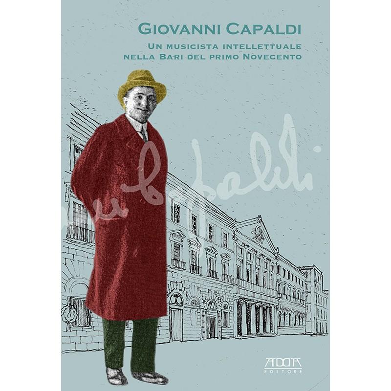 Giovanni Capaldi. Un musicista intellettuale nella Bari del primo Novecento