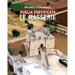 Puglia fortificata. Le...