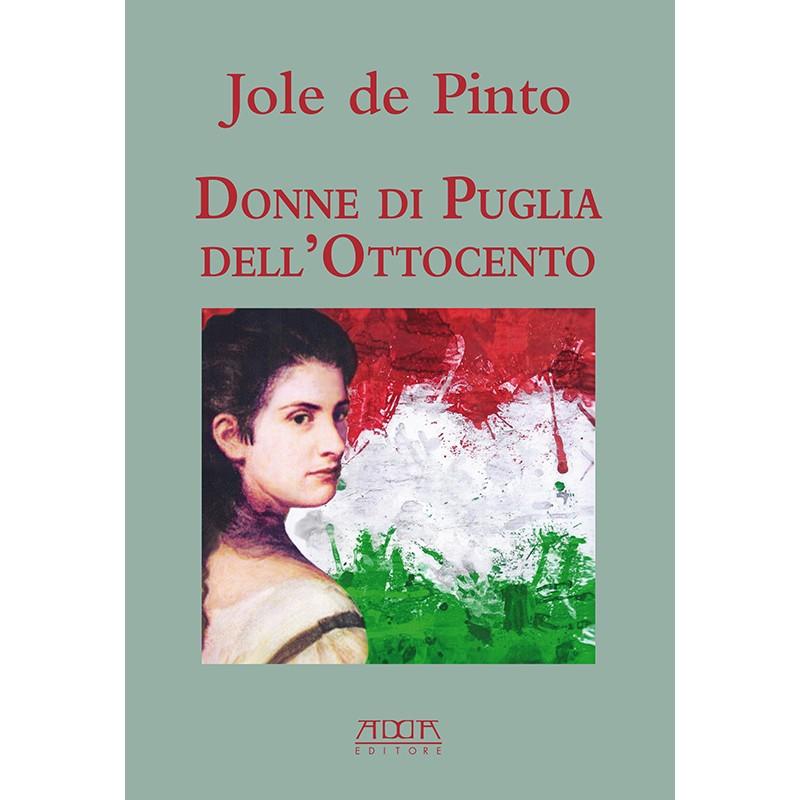 Donne di Puglia dell'Ottocento. Nel risorgimento e nelle Arti