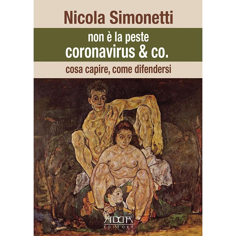 coronavirus & co. - cosa capire, come difendersi