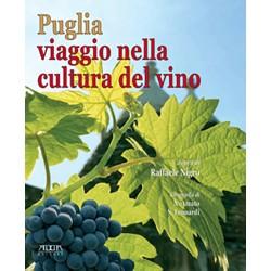 Puglia. Viaggio nella cultura del vino.