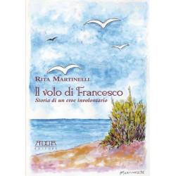 Il volo di Francesco. Storia di un eroe involontario