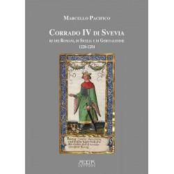 Corrado IV di Svevia, re dei Romani, di Sicilia e di Gerusalemme (1228-1254)