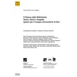 Il Palazzo delle Biblioteche. Teoria, Storia e Progetto. Ipotesi per il Campus Universitario di Bari