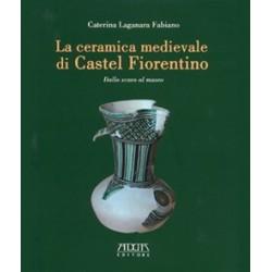La ceramica medievale di Castel Fiorentino. Dallo scavo al museo