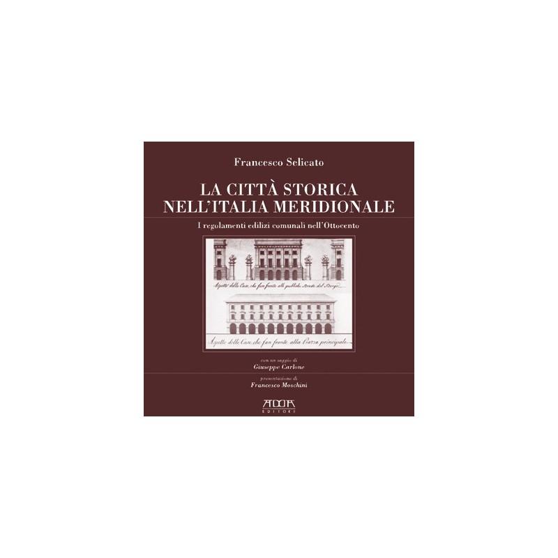 La città storica nell'Italia meridionale. I regolamenti edilizi nell'Italia dell'Ottocento