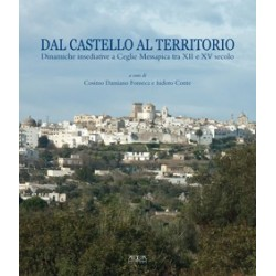 Dal castello al territorio. Dinamiche insediative a Ceglie Messapica tra XII e XV secolo