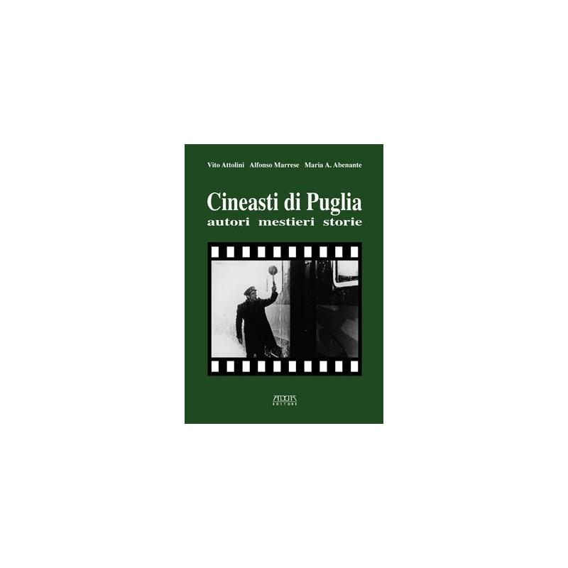 Cineasti di Puglia. Autori mestieri storie