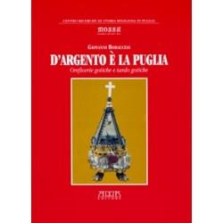 D'argento è la Puglia. Oreficerie gotiche e tardo gotiche