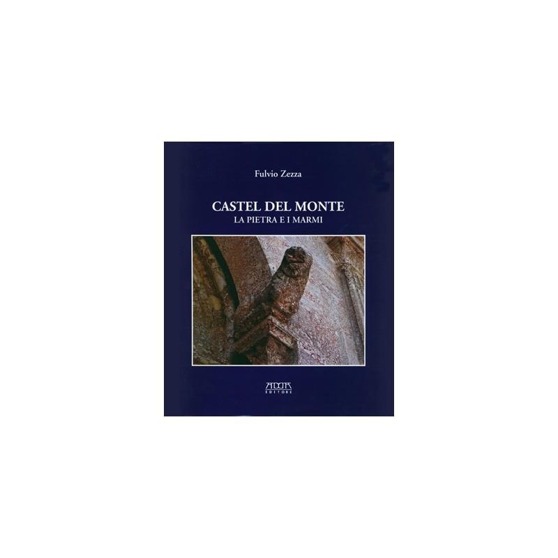 Castel del Monte. La pietra e i marmi