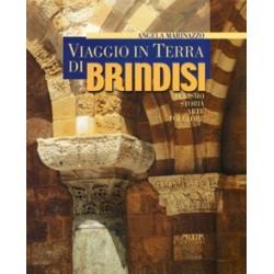Viaggio in Terra di Brindisi. Turismo Storia Arte Folclore
