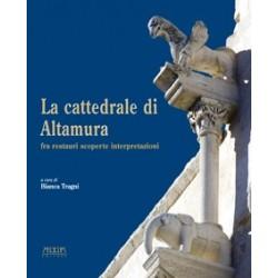 La cattedrale di Altamura fra restauri scoperte interpretazioni