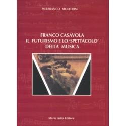 """Franco Casavola. Il Futurismo e lo """"spettacolo"""" della musica"""