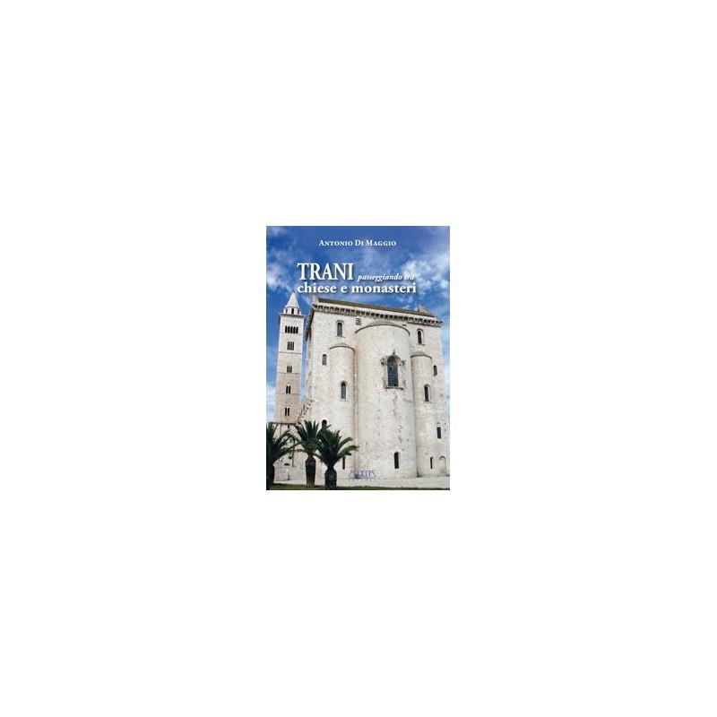 Trani. Passeggiando tra chiese e monasteri