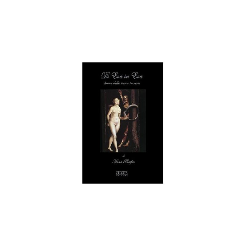 Di Eva in Eva. Donne della storia in versi