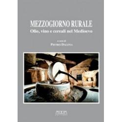 Mezzogiorno rurale. Olio, vino e cereali nel Medioevo