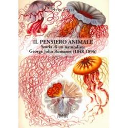 Il pensiero animale. Storia di un naturalista: George John Romanes (1848-1896)