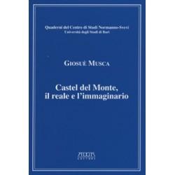Castel del Monte. Il reale e l'immaginario