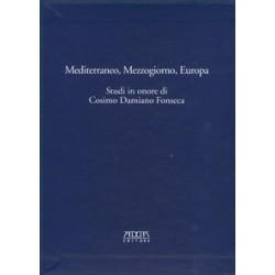 Mediterraneo, Mezzogiorno, Europa. Studi in onore di Cosimo Damiano Fonseca